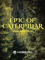 Epic of Caterpillar