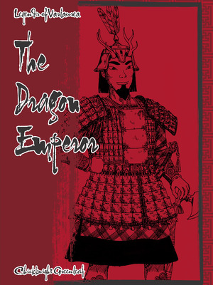 Legends of Varlaurea: The Dragon Emperor