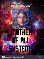 Mother Of All Systems!!