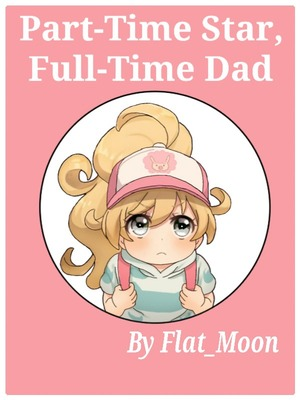 Part-Time Star, Full-Time Dad