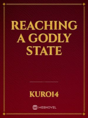 Reaching A Godly State