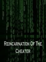 Reincarnation of the Cheater