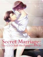 Secret Marriage: The CEO and His Pampered Wife