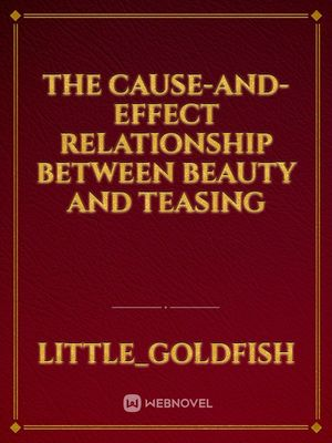 The cause-and-effect relationship between beauty and teasing